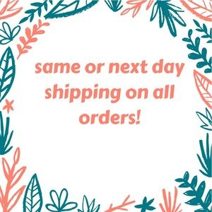 Same or next day shipping on ALL orders!